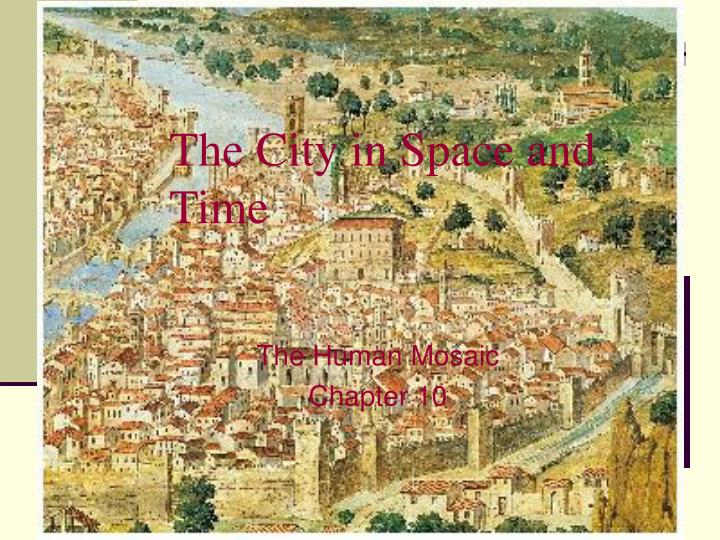The city in space and time