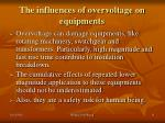 the influences of overvoltage on equipments
