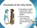 conceived of the holy ghost