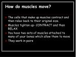how do muscles move