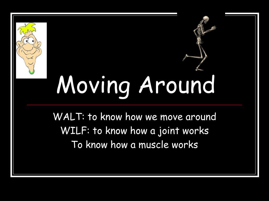 moving around l.