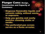 plunger cans design construction and capacity of containers