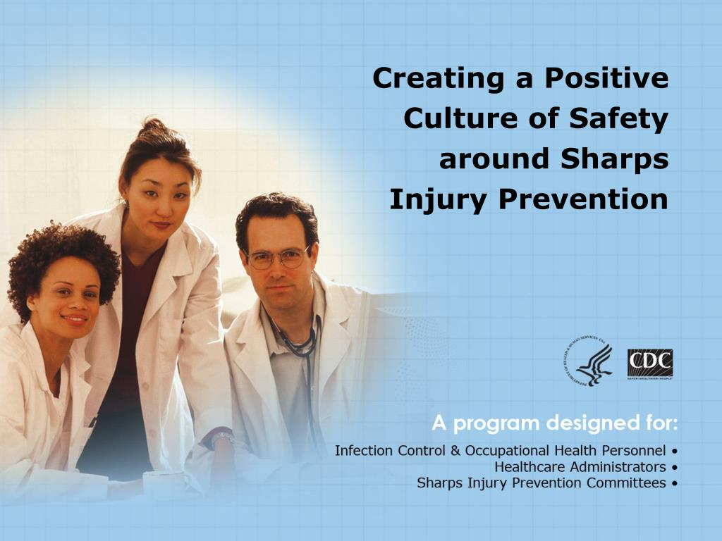 creating a positive culture of safety around sharps injury prevention l.