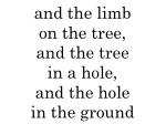 and the limb on the tree and the tree in a hole and the hole in the ground57