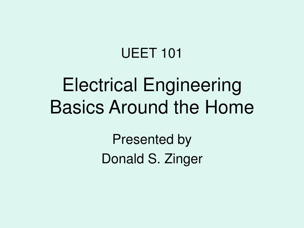 electrical engineering basics around the home l.