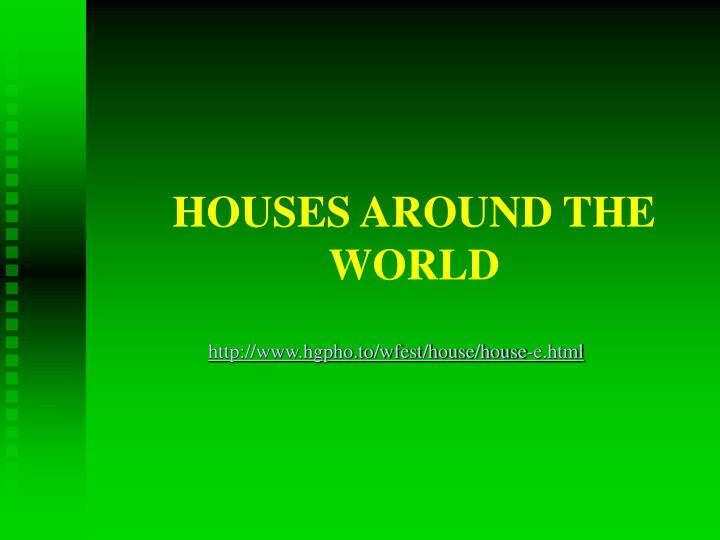 Ppt houses around the world powerpoint presentation id for Houses around the world