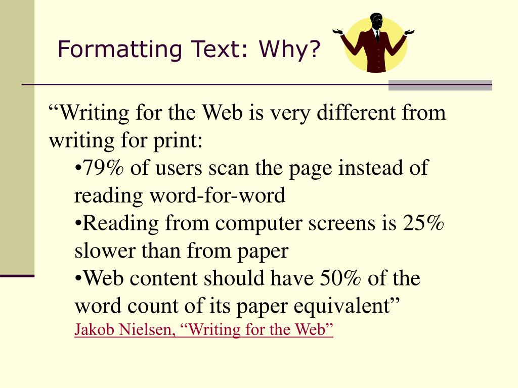 Formatting Text: Why?