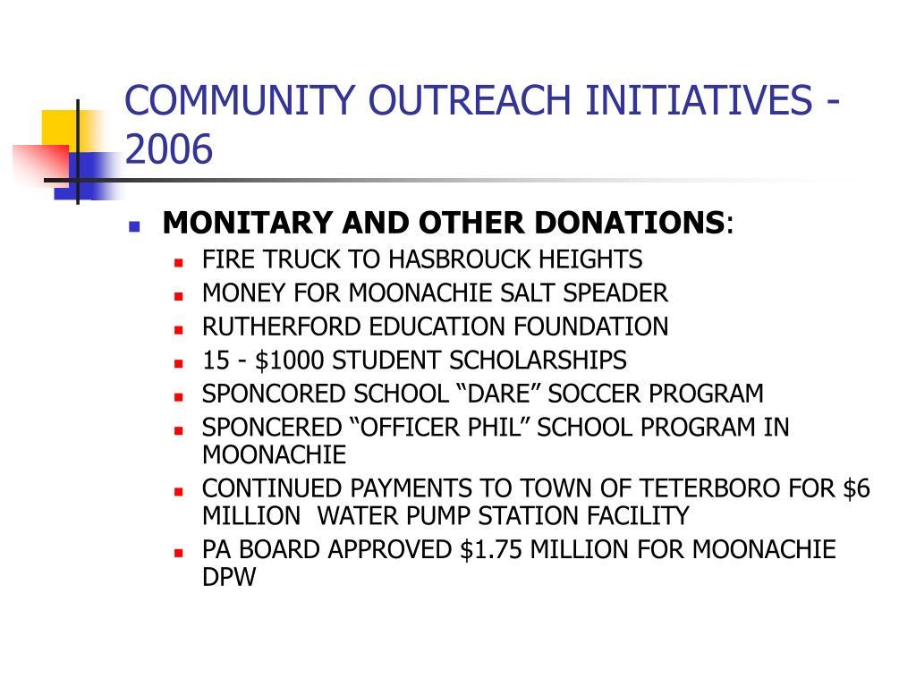 COMMUNITY OUTREACH INITIATIVES - 2006