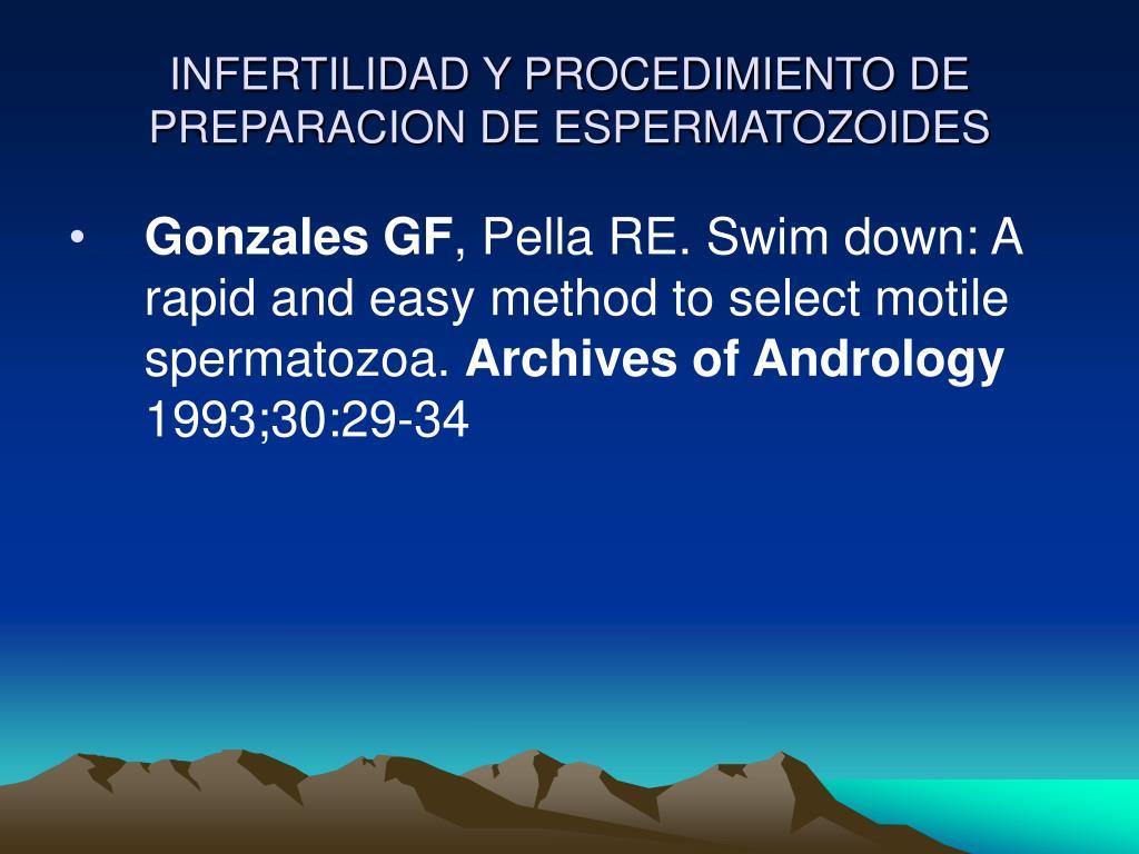 INFERTILIDAD Y PROCEDIMIENTO DE PREPARACION DE ESPERMATOZOIDES