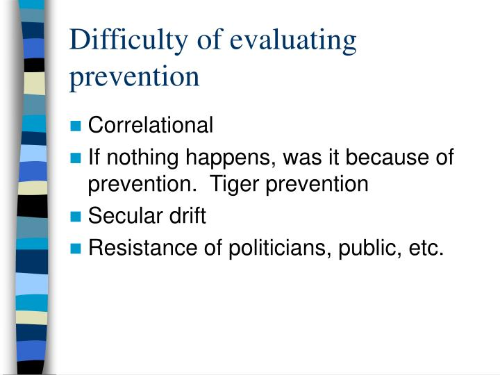 Difficulty of evaluating prevention