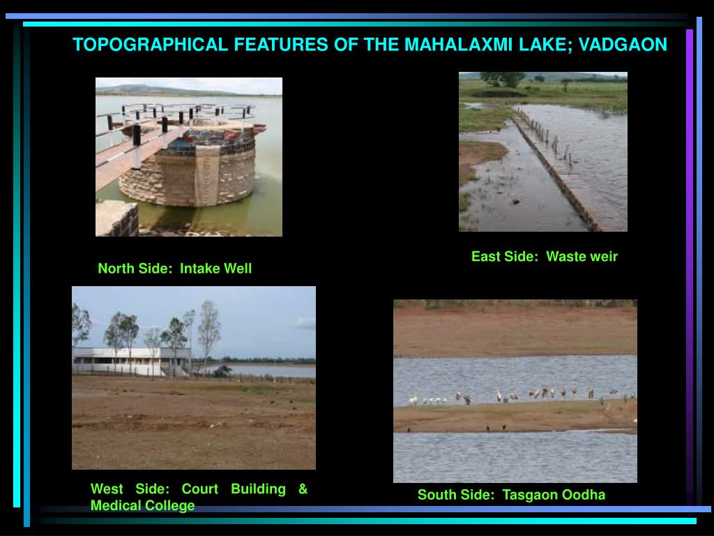 TOPOGRAPHICAL FEATURES OF THE MAHALAXMI LAKE; VADGAON
