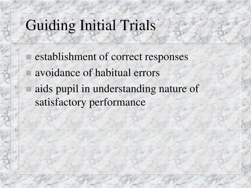 Guiding Initial Trials