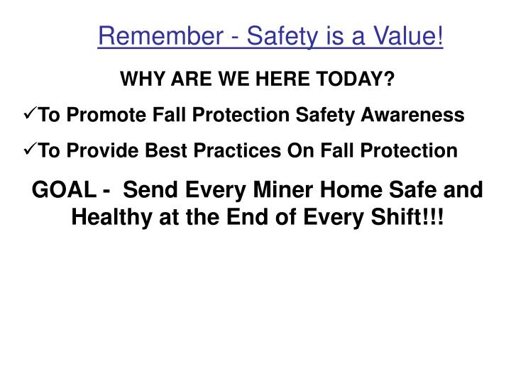 Remember - Safety is a Value!