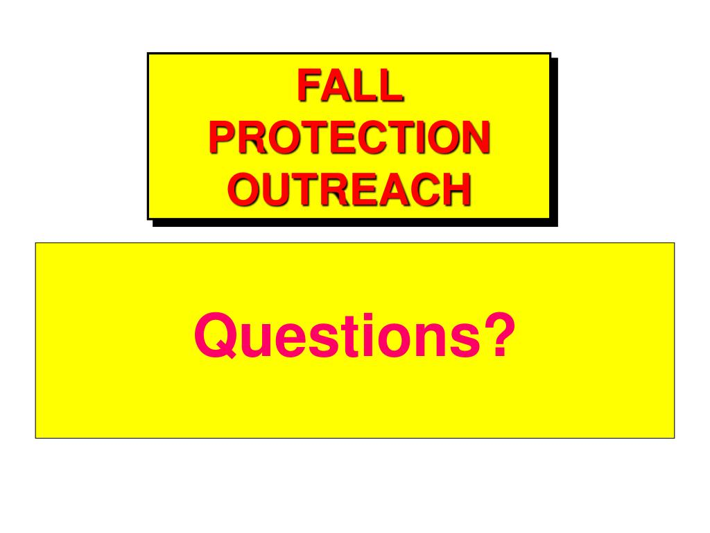 FALL PROTECTION OUTREACH