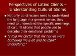 perspectives of latino clients understanding cultural idioms
