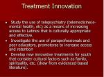 treatment innovation