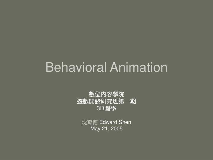 behavioral animation n.