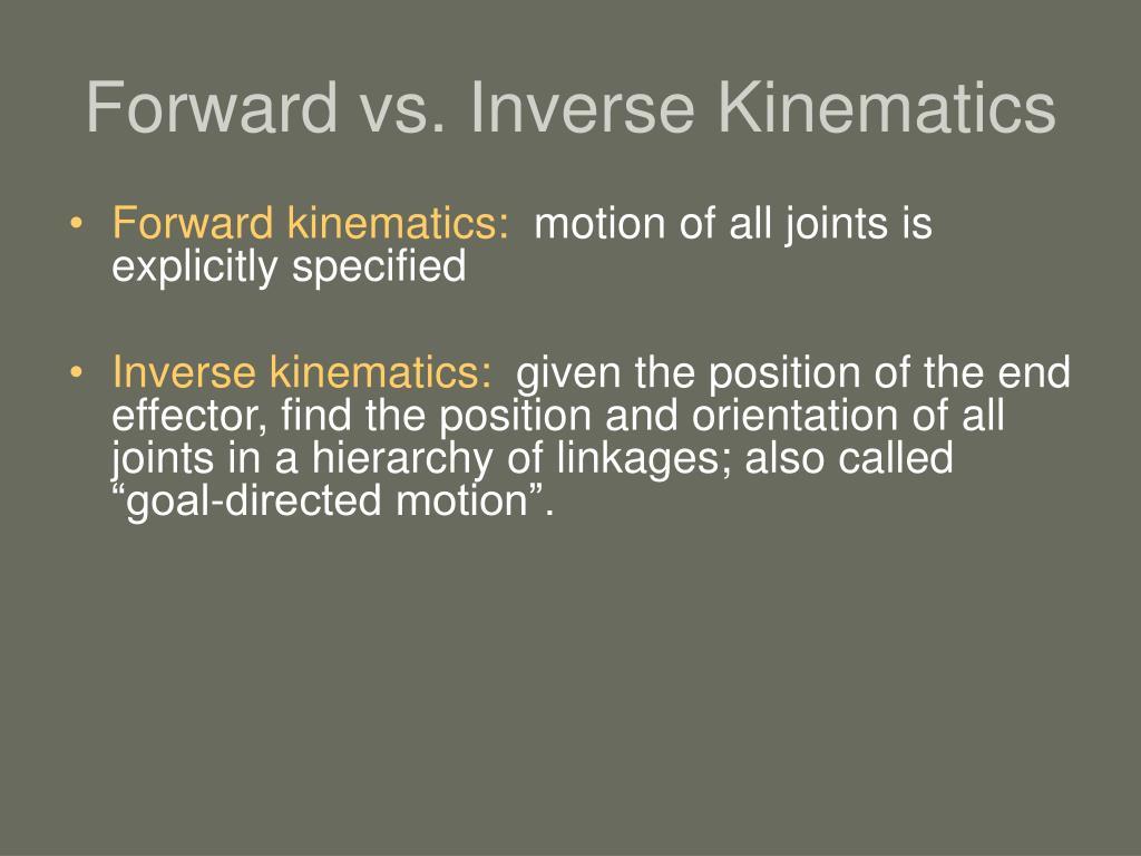 Forward vs. Inverse Kinematics