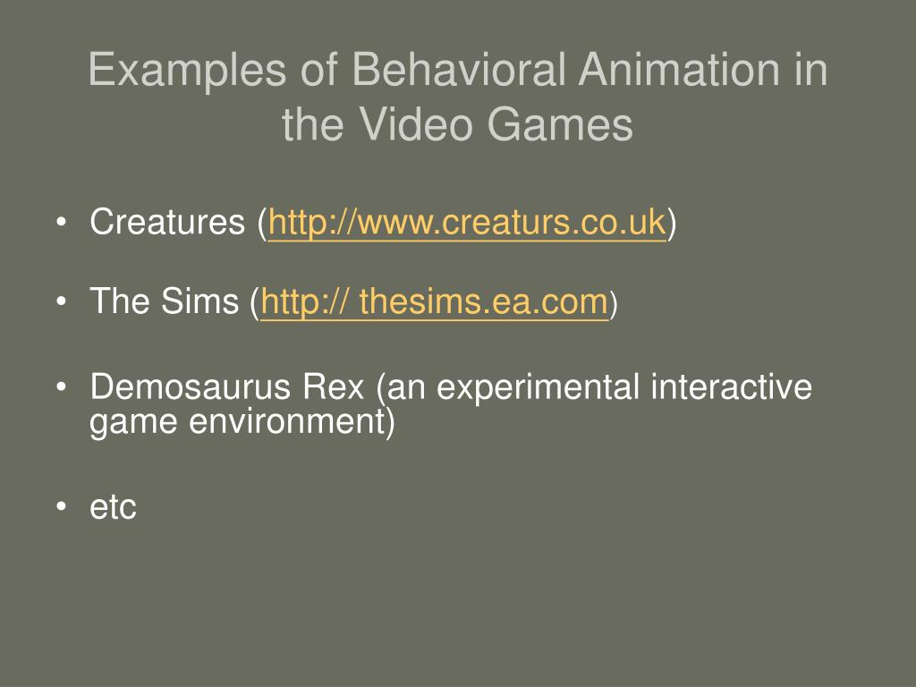 Examples of Behavioral Animation in the Video Games