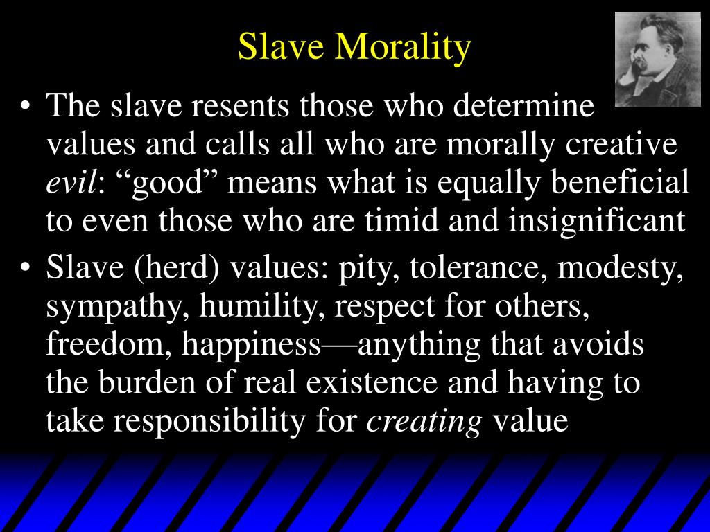 nietzsche on slave morality Friedrich nietzsche on master and slave moralitythe modern world worships the liberal slave morality and despises the master morality.