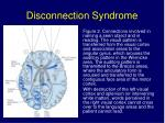 disconnection syndrome