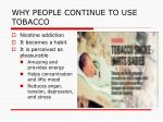 why people continue to use tobacco