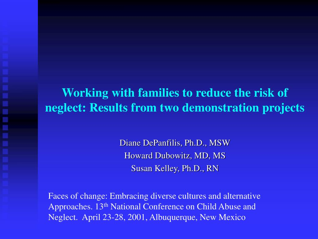 working with families to reduce the risk of neglect results from two demonstration projects l.