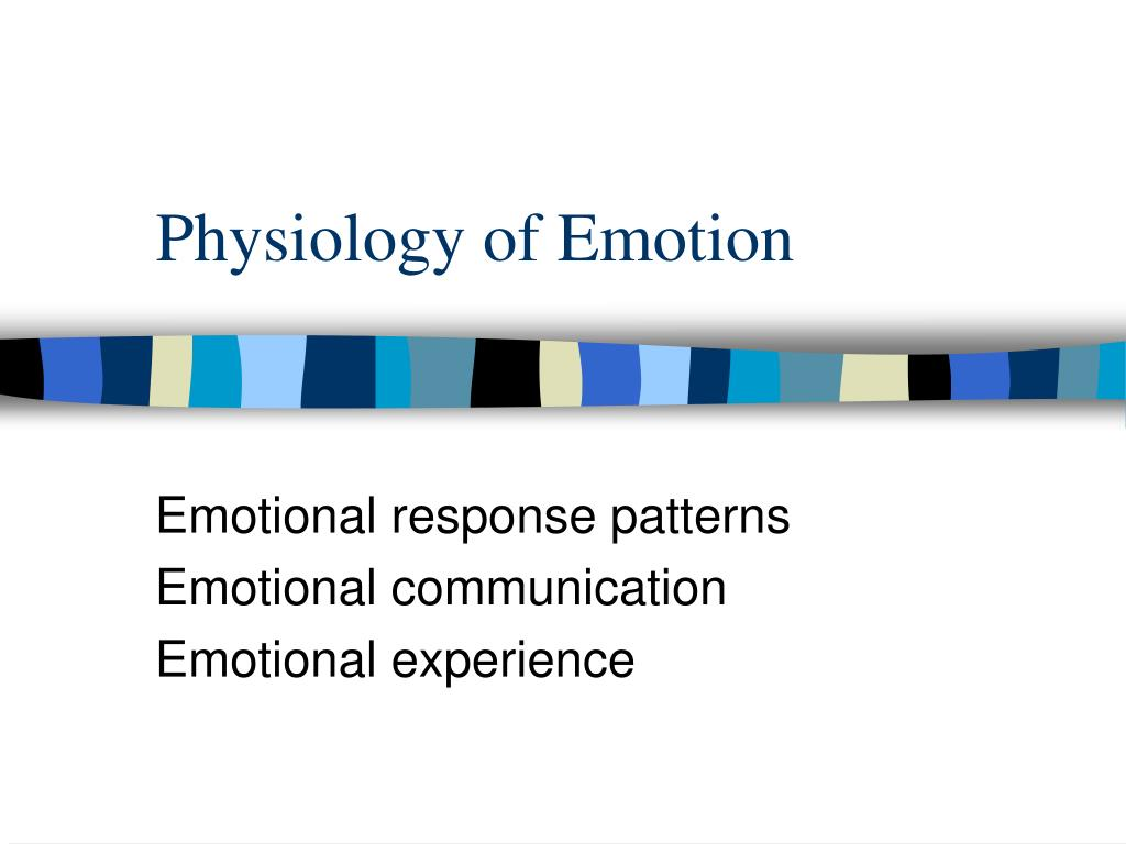 physiology of emotion l.