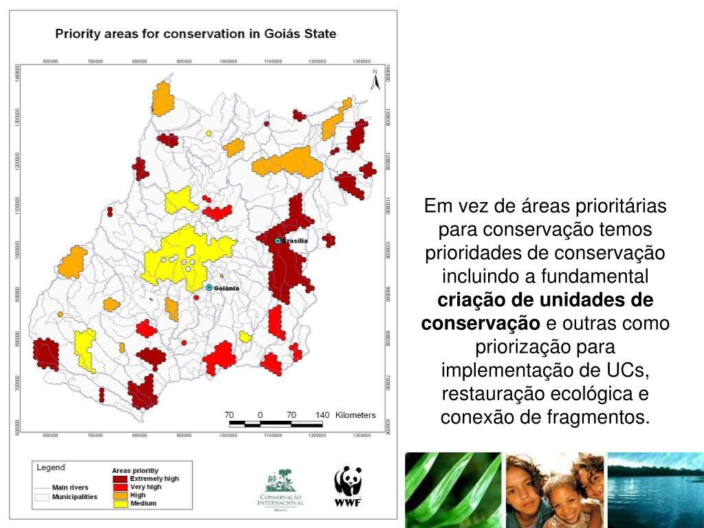 Em vez de áreas prioritárias para conservação temos prioridades de conservação incluindo a fundamental