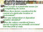 bs 65296 factors in choosing subject of document11