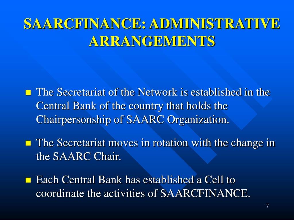 SAARCFINANCE: ADMINISTRATIVE ARRANGEMENTS