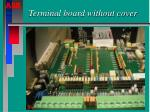 terminal board without cover