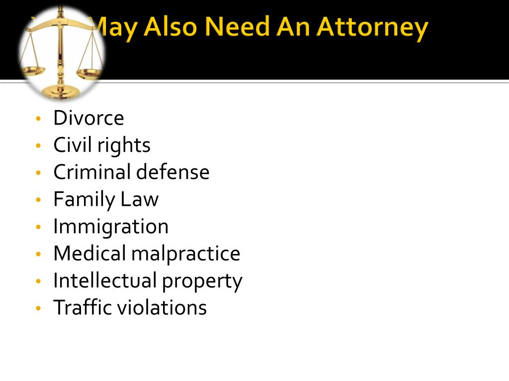You May Also Need An Attorney For: