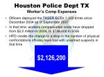 houston police dept tx worker s comp expenses