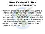 new zealand police 2007 one year taser ecd trial