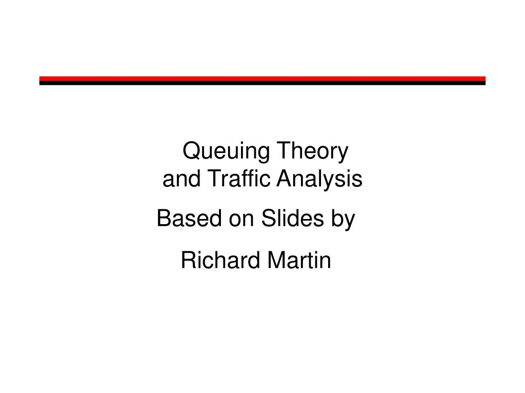 queuing theory and traffic analysis l.