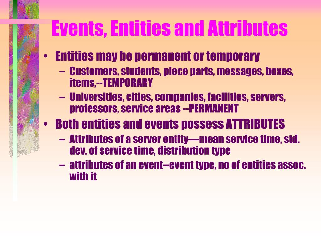 Events, Entities and Attributes