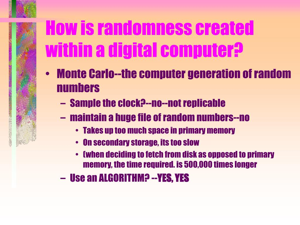 How is randomness created within a digital computer?
