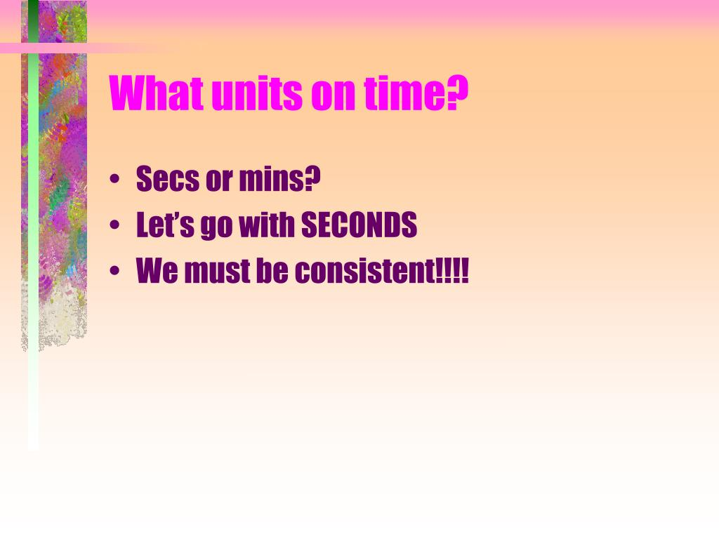 What units on time?