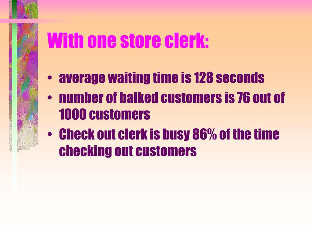 With one store clerk: