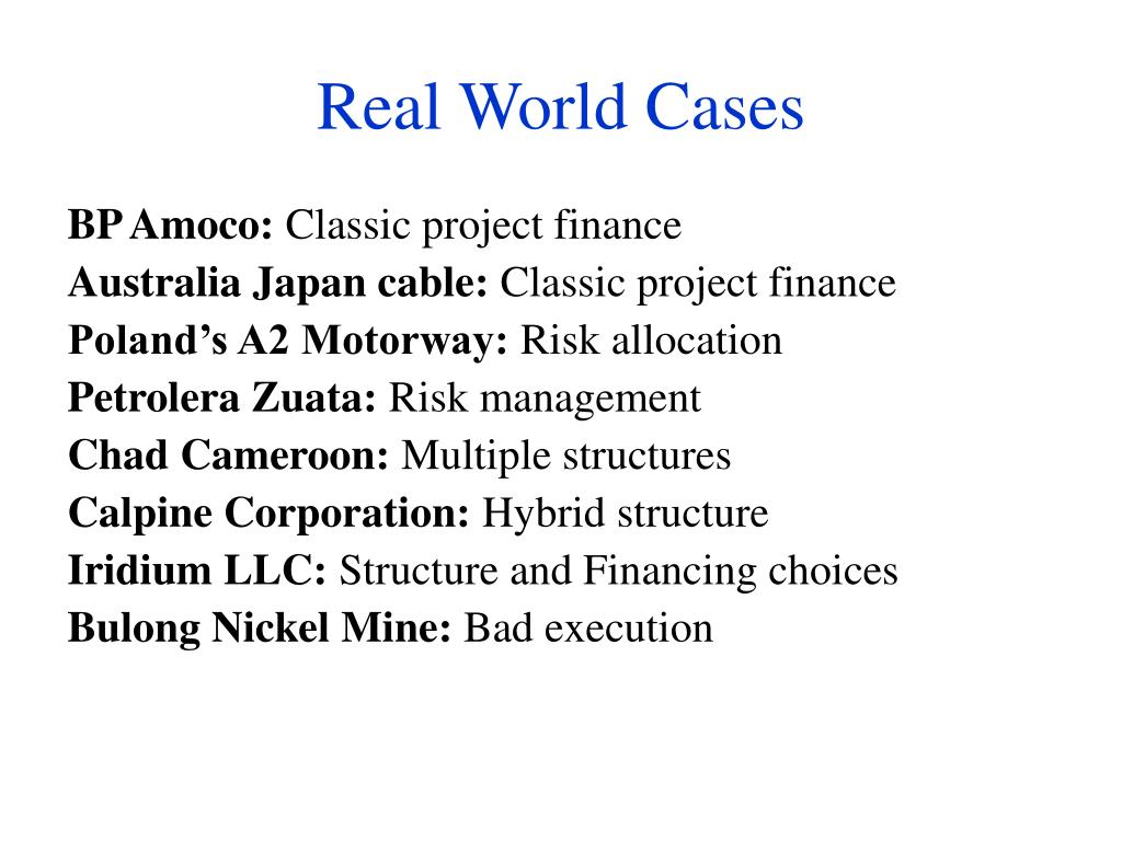 Real World Cases