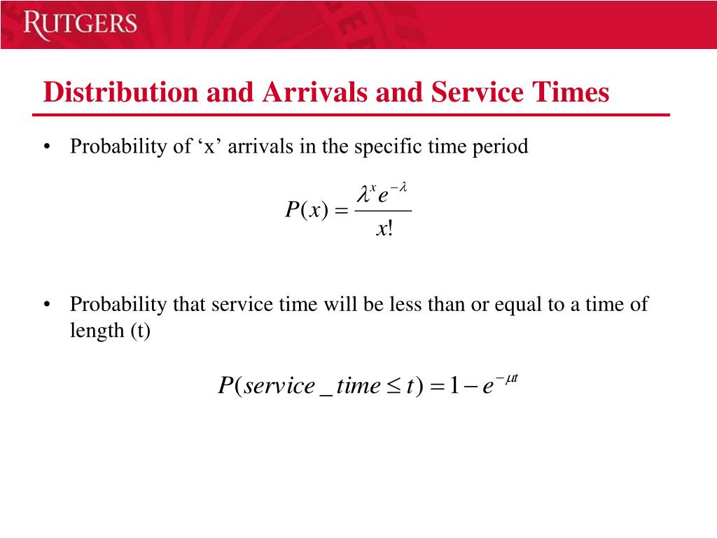Distribution and Arrivals and Service Times