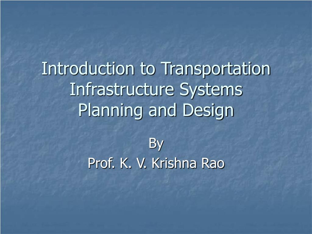 introduction to transportation infrastructure systems planning and design l.