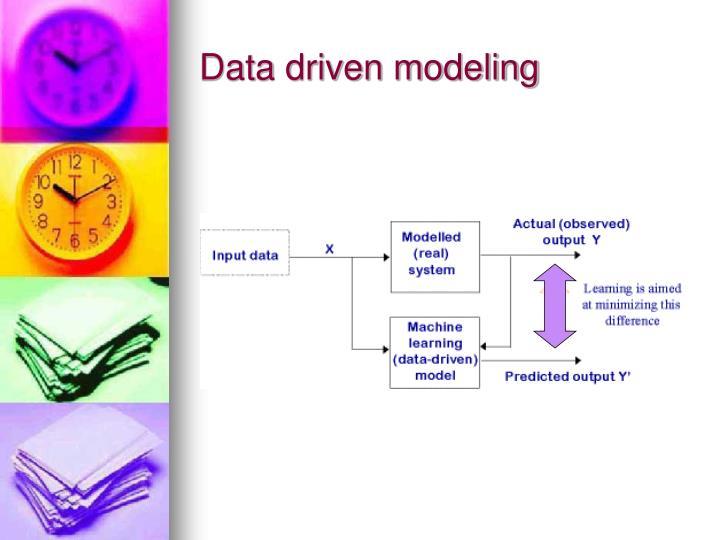 Data driven modeling