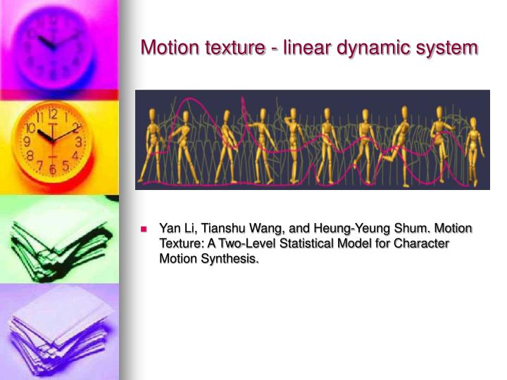 Motion texture - linear dynamic system