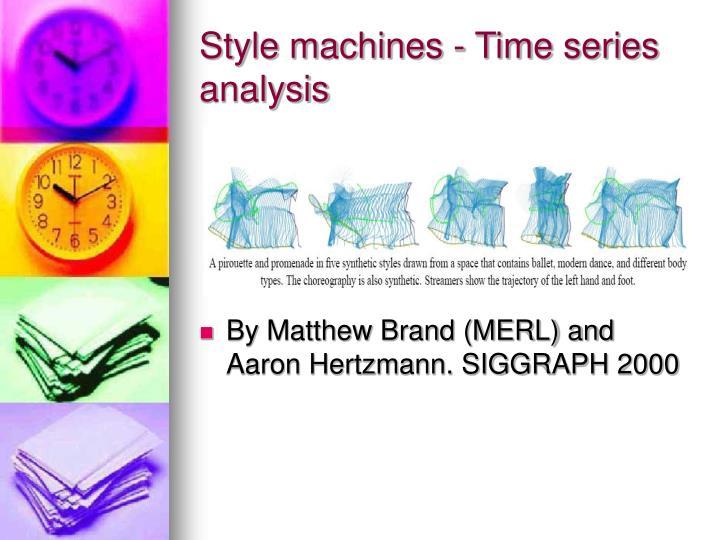 Style machines - Time series analysis