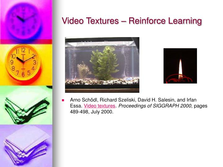 Video Textures – Reinforce Learning
