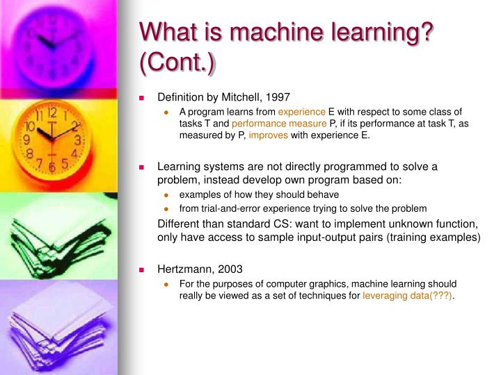 What is machine learning? (Cont.)
