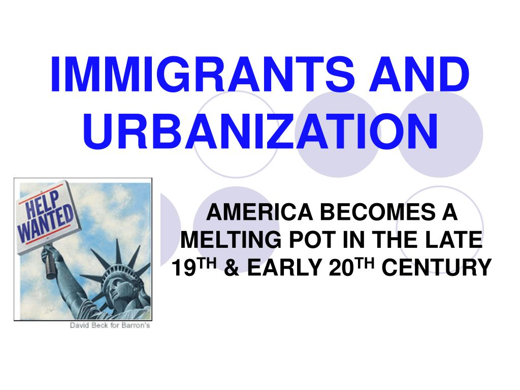 immigrants and urbanization l.