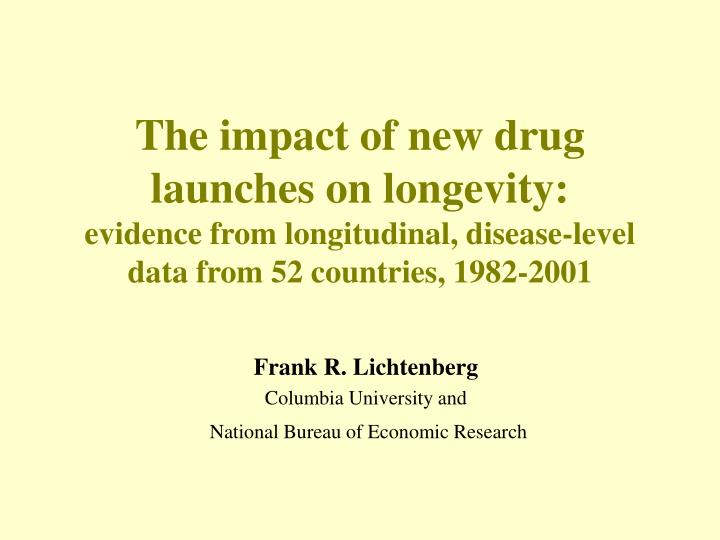 The impact of new drug launches on longevity: